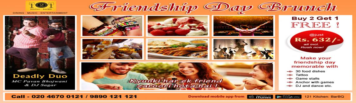 Friendship Day Special Brunch with Lots of Masti @121 Kitchen : BarBQ