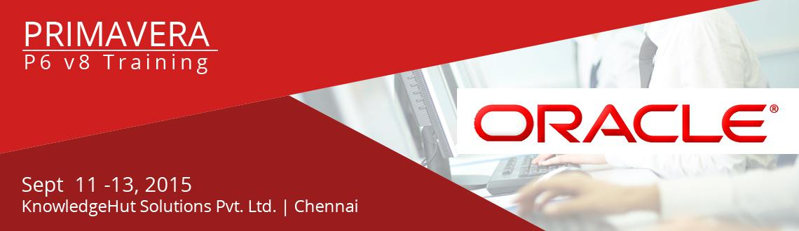 Book Online Tickets for Oracle Primavera P6 V8 Training in Chenn, Chennai. Oracle Primavera P6 V8 Training in Chennai