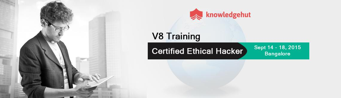 Book Online Tickets for Certified Ethical Hacker V8 Training in , Bengaluru. Certified Ethical Hacker V8 Training in Bangalore