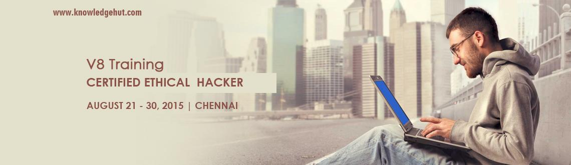 Book Online Tickets for Certified Ethical Hacker V8 Training in , Chennai. Certified Ethical Hacker V8 Training in Chennai
