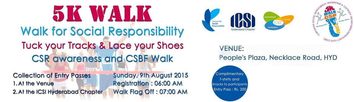 Book Online Tickets for ICSI CSR AWARENESS 5K WALK, Hyderabad. The Institute of Company Secretaries of India, Hyderabad Chapter is organising a 5k walk for bringing awareness about Corporate Social Responsibility among the public. This awareness will bridge the gap between the Corporates and the public so as to