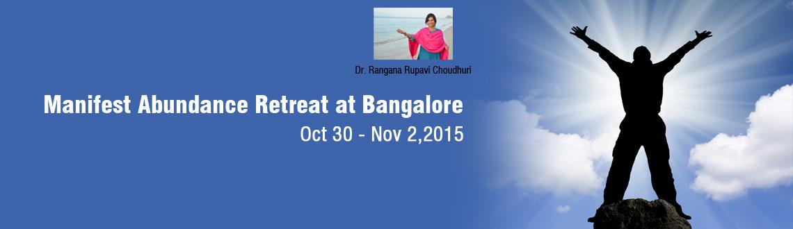 Manifest Abundance Retreat at Bangalore with Dr Rangana Rupavi Choudhuri