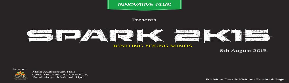 Book Online Tickets for SPARK-2K15  Igniting Young Minds, Hyderabad. 