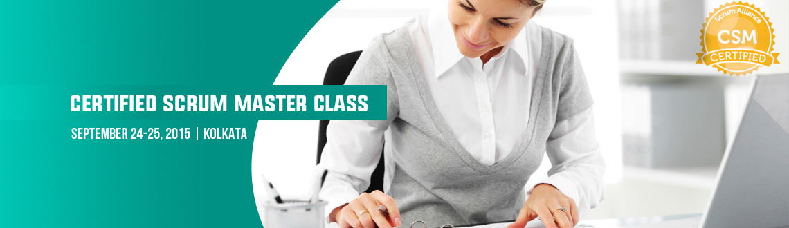 Certified Scrum Master class; Kolkata- Sep2425