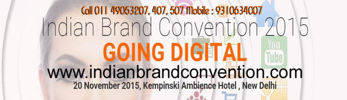Book Online Tickets for Indian Brand Convention 2015 , NewDelhi. We are proud to announce the commencement of \\\