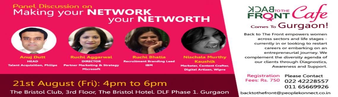 Panel Discussion - Making your Network Your Net Worth