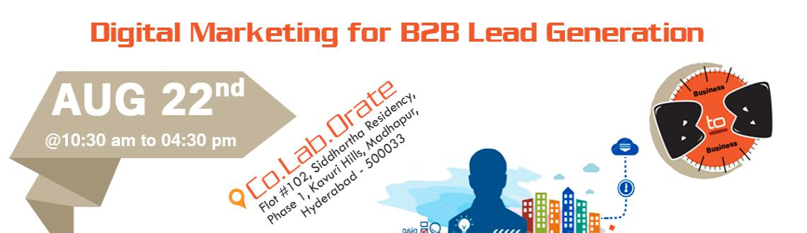 Book Online Tickets for Digital Marketing for B2B Lead generatio, Hyderabad. Digital marketing is used for B2B segment. Lets share our knowledge on B2B lead generation. Join our one day session10:30 AM to 10:45 AM - Registrations & Networking10:45 AM to 11:00 AM - Welcome NoteWelcome note by the organizers, a short and cr