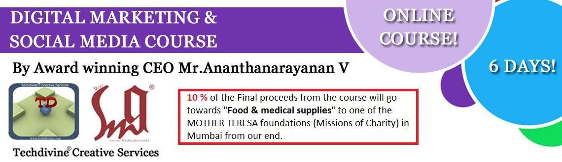 Online digital marketing social media course by award winning CEO, Mr.Ananthanarayanan V conducted over a period of 6 days with Bonus support.