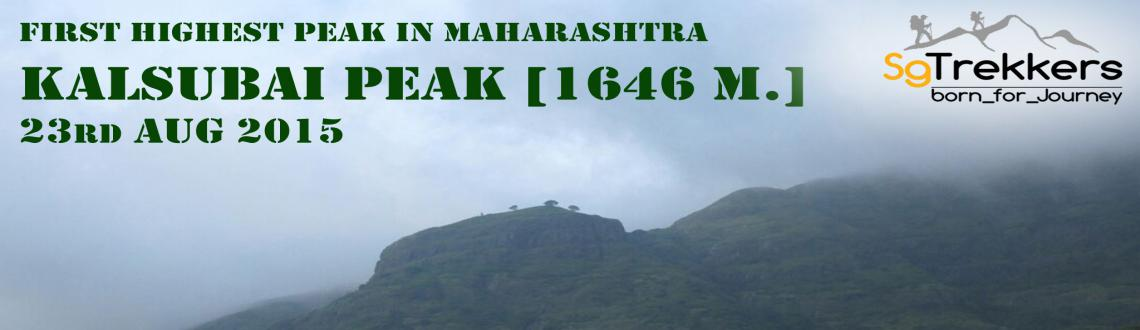 Book Online Tickets for SG: KALSUBAI PEAK : First Highest Peak I, Ahmednagar. KALSUBAI PEAK : FIRST HIGHEST PEAK IN MAHARASHTRAHeight: 5400 ft. (1646 m)22-23 AUG 2015----------------------------------------Full Trek Details :Web : http://sgtrekers.blogspot.in/p/kalsubai-peak-highest-peak-in.html
