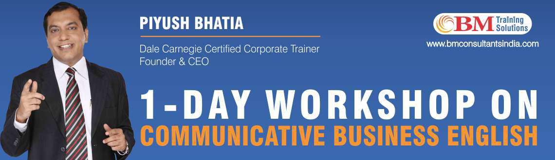 Book Online Tickets for 1 Day Workshop on Communicative Business, Mumbai. COURSE HIGHLIGHTS:- Understand Accents- Accent Influence- American Vs British Usages- Business English Phrases- Business Email Drafting Activity- Right Emails Vs Wrong Emails- Email Writing Formats- Telephone Etiquette- Effective Conference Cal