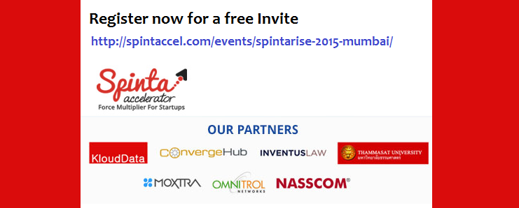 Book Online Tickets for SpintaRise 2015 Invites Idea Breeders, Mumbai. Spinta Global Accelerator proudly announces its India launch event starting at Mumbai. With a smooth flow of enlightened interactions over networking, presentations and refreshments, the event will be an open platform for the startups to demonstrate