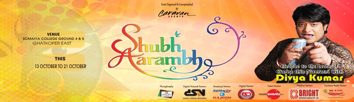 Book Online Tickets for Shubh Aarambh 2015, Mumbai. Caravan Events presents Shubh Aarambh 2015, The most happening Navratri of this season, In the melodius voice of Divya Kumar.