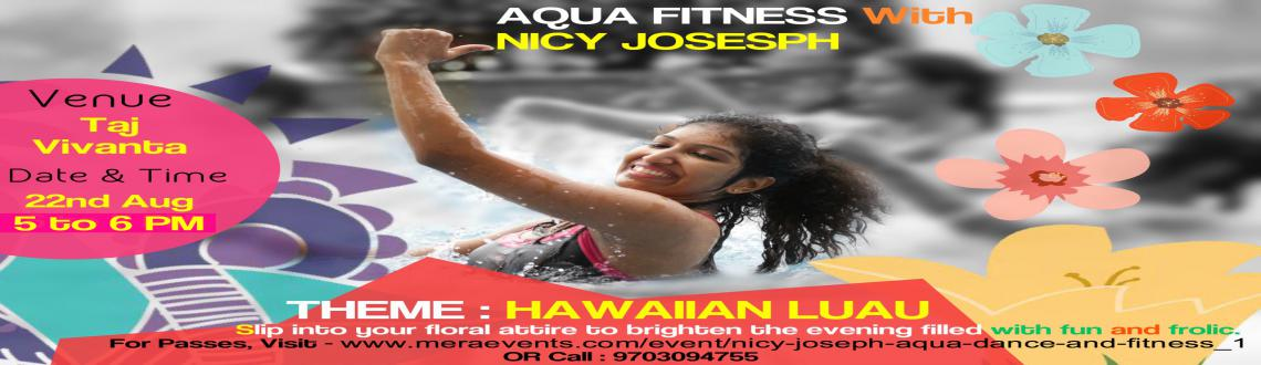 Book Online Tickets for NICY JOSEPH - AQUA DANCE AND FITNESS  , Hyderabad.  