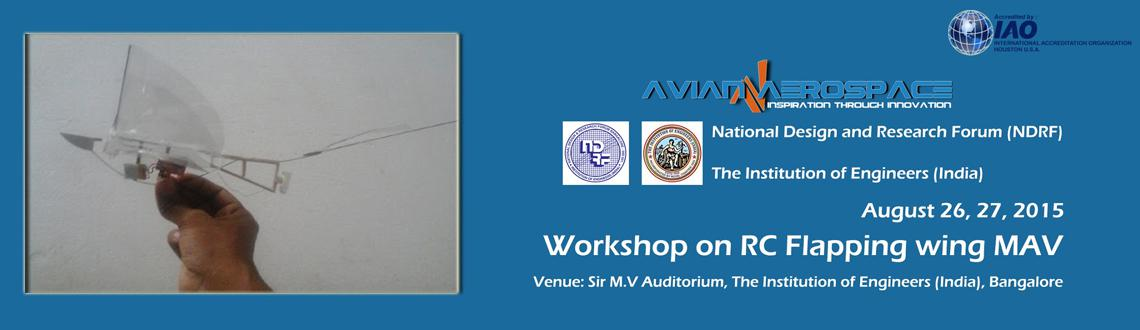 Two days workshop on RC Flapping wing Micro Aerial Vehicle