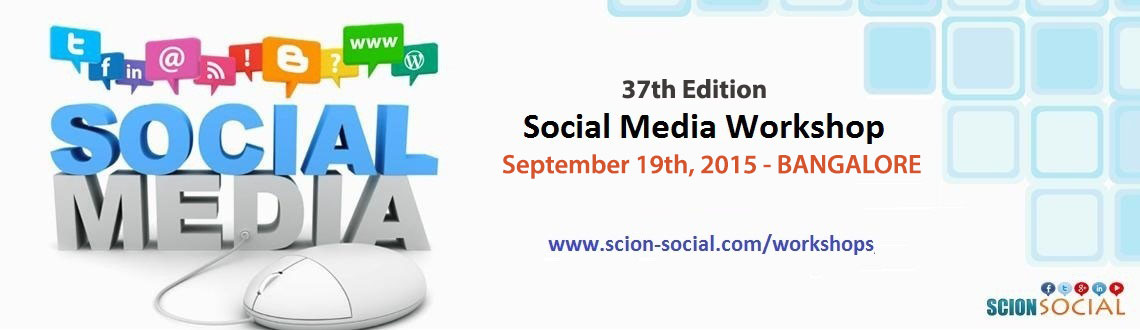 Social Media Workshop BANGALORE - 19th September 2015