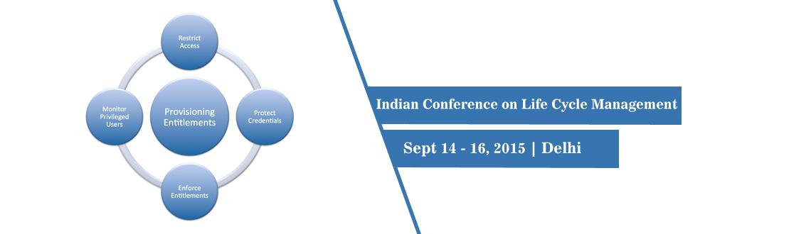 Book Online Tickets for Indian Conference on Life Cycle Manageme, NewDelhi. Indian Conference on Life Cycle Management (ILCM 2015)  