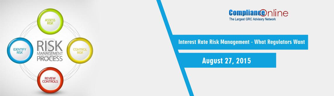 Book Online Tickets for Interest Rate Risk Management - What Reg, . This training program will define income at risk and differentiate between the various measurement systems to assess income at risk. Interest rate risk exists in an interest-bearing asset, such as a loan or a bond, due to the possibility of a change