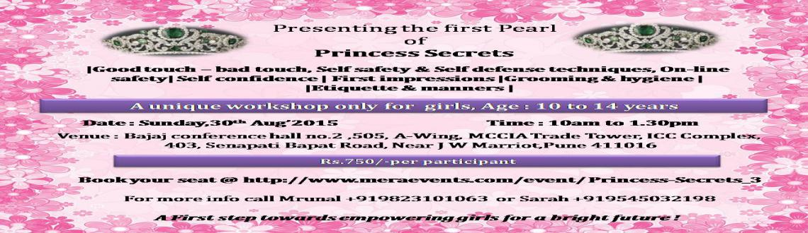 Book Online Tickets for Princess Secrets, Pune. Every girl is a Princess.