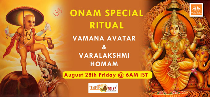 Book Online Tickets for Onam Special Ritual, Chennai. Onam Special Ritual - Vamana Avatar Varalakshmi Homam