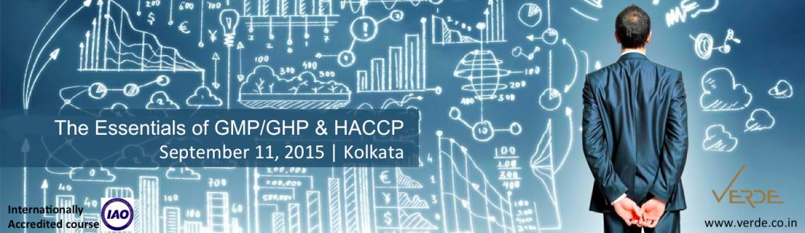 Book Online Tickets for The Essentials of GMP/GHP  HACCP, Kolkata. One day training program on GMP/GHP & HACCP