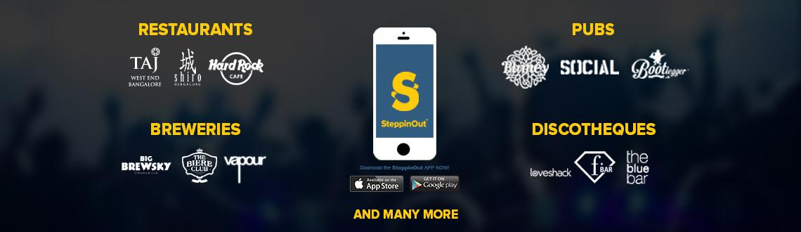 Book Online Tickets for SteppinOut - Get Access to the Most Prem, Bengaluru. SteppinOut is a F&B membership program linked to a Mobile App. The members are entitled to discounts & upgrades in over 100 Restaurants & Pubs that the company has tied-up with. The idea is to make luxury affordable to the youth of the ci