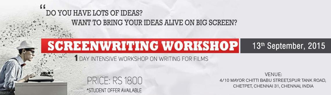 ONE DAY SCREEN WRITING WORKSHOP - WRITING FOR FILMS @ CHENNAI