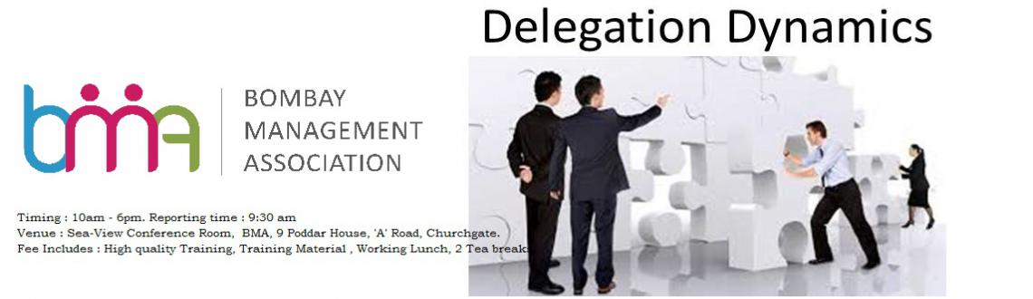 Bombay Management Association presents Delegation Dynamics