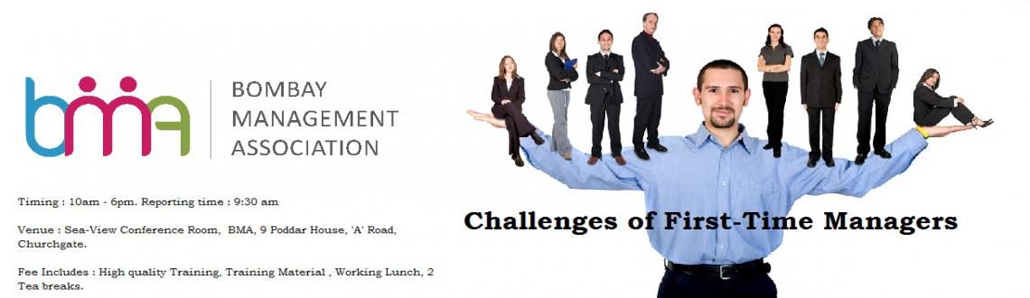 Book Online Tickets for Bombay Management Association presents C, Mumbai.   Challenges of First-time Managers  For Supervisors, Team Leaders, Managers, Department heads,Start-upfoundersand small Business owners.  Day & Date:Saturday, 12th September 2015  Pro