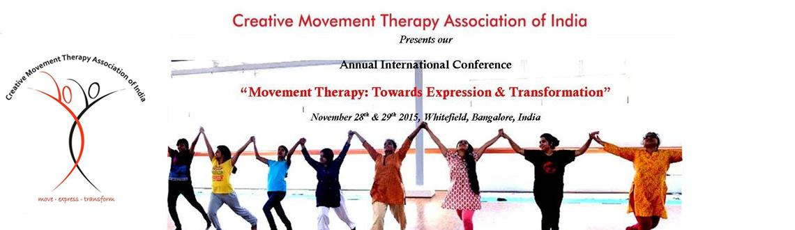 """Book Online Tickets for Creative Movement Therapy Association of, Bengaluru. You are invited to Creative Movement Therapy Association of India's annual internationalconferenceon 28th and 29th (Saturday-Sunday) November, 2015 in Bangalore, India. This year'sconference""""Movement Therapy"""
