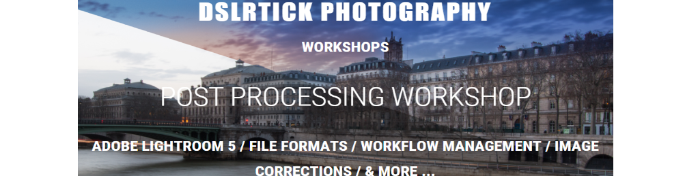 Dslrtrick- post processing workshop