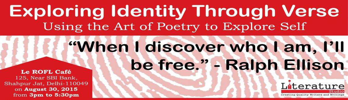 We will explore our selves through poems that investigate identity. You will question your being and seek answers to these questions.