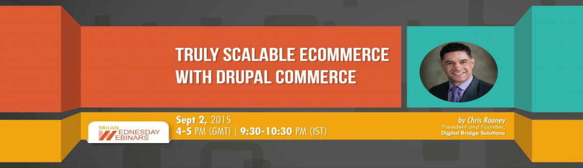 Free Webinar on Truly Scalable eCommerce with Drupal Commerce