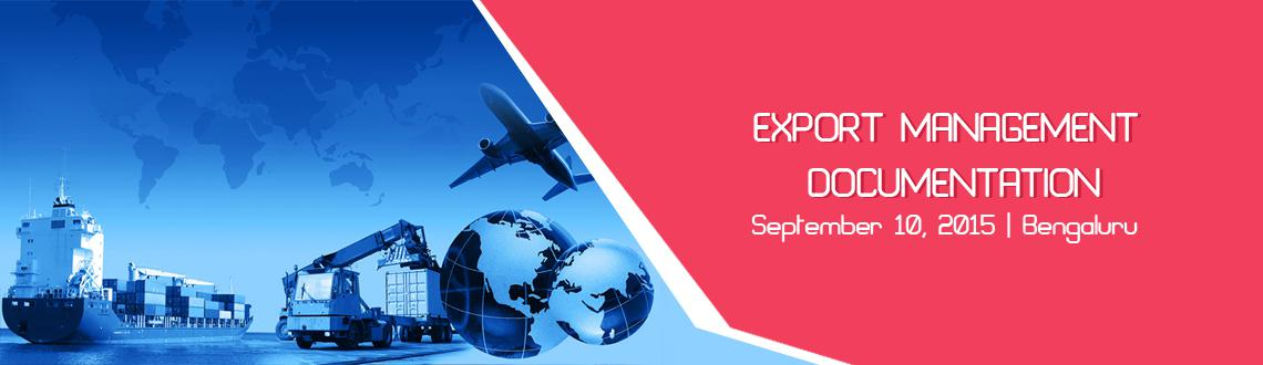 Book Online Tickets for EXPORT MANAGEMENT  DOCUMENTATION, Bengaluru. 