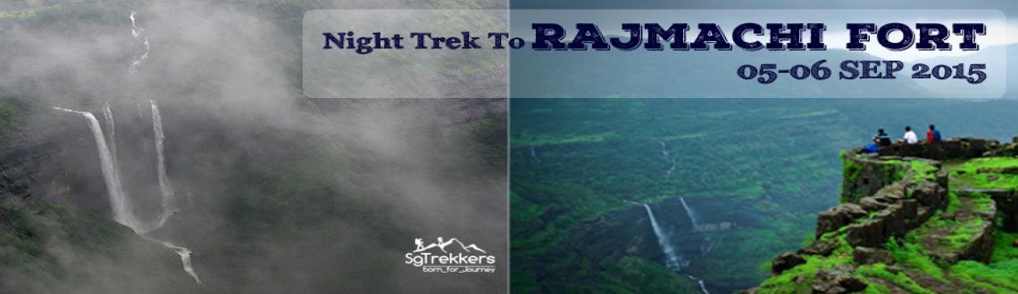 Book Online Tickets for  SG: Night Trek To RAJMACHI FORT : 05-06, . TREK_DETAILS:NIGHT TREK TO RAJMACHI FORT : 05-06 SEPRegion: Lonavala - KarjatRoute From Pune : Pune - Lonavala - Udhewadi - Rajmachi - Karjat - Lonavala - PuneDuration: 1 N 1 D. HIGHLIGHTS:Famous Spot For Trek Lovers.Approx.15-16km Simple Trek In Ni
