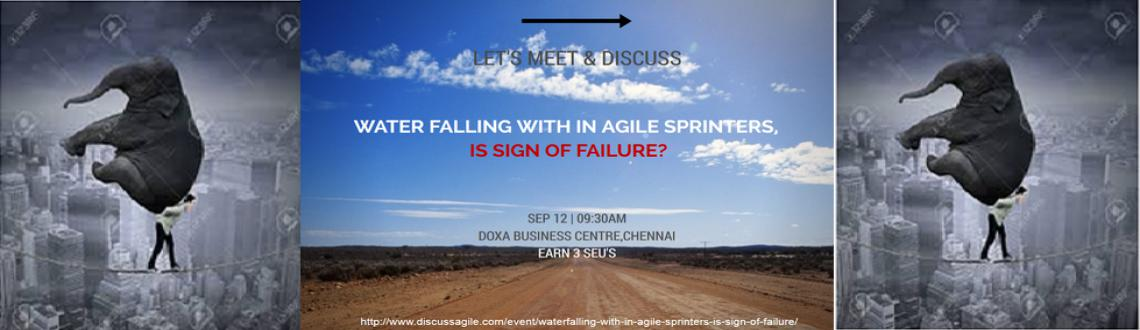 Water falling with in Agile Sprinters, is Sign of failure