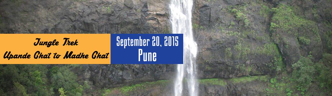 Book Online Tickets for Jungle Trek : Upande Ghat to Madhe Ghat, Pune. Welcome to the Jungle trek with \\\'Places Around Pune\\\'.Upande Ghat to Madhe Trek gives immense pleasure of trekking in monsoon season. In recent years this route becomes more popular for enthusiastic trekkers. Upande Ghat is just next to the very