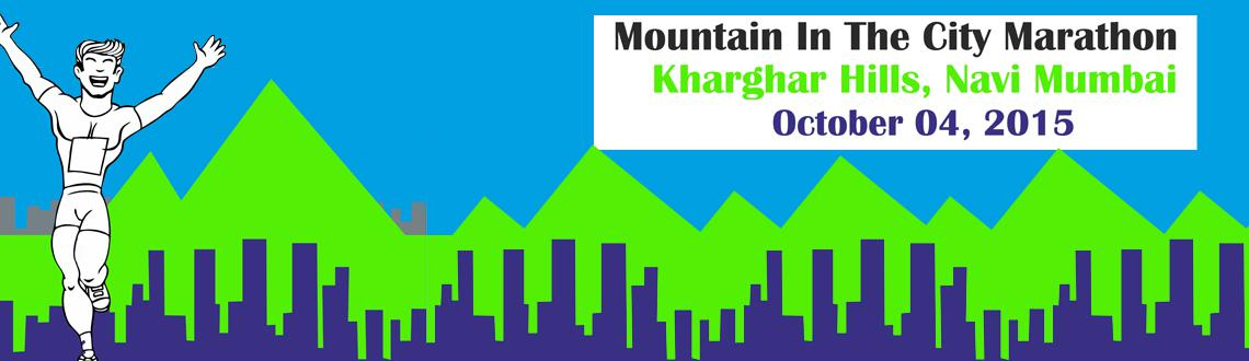 Book Online Tickets for MOUNTAIN IN THE CITY MARATHON  at Khargh, Mumbai. ' MOUNTAIN IN THE CITY MARATHON ' – Kharghar Hills is Mumbai's First and only Hill Half Marathon Event.