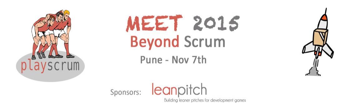 PlayScrum Pune Meet 2015 - Beyond Scrum