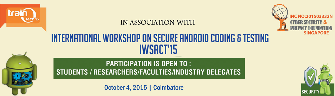 Book Online Tickets for International Workshop on Secure Android, coimbatore. Registration charges include course material, certificate, CD, lunch & snacks. The Number of participants is limited and will be allowed based on first come first serve basis.