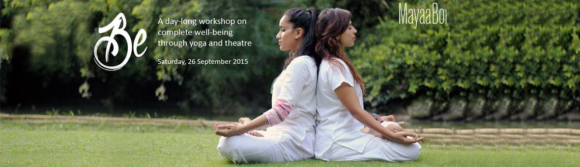 Be- Complete well-being through yoga and theatre