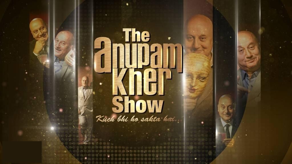 Kuch Bhi Ho Sakta Hai with Anupam Kher