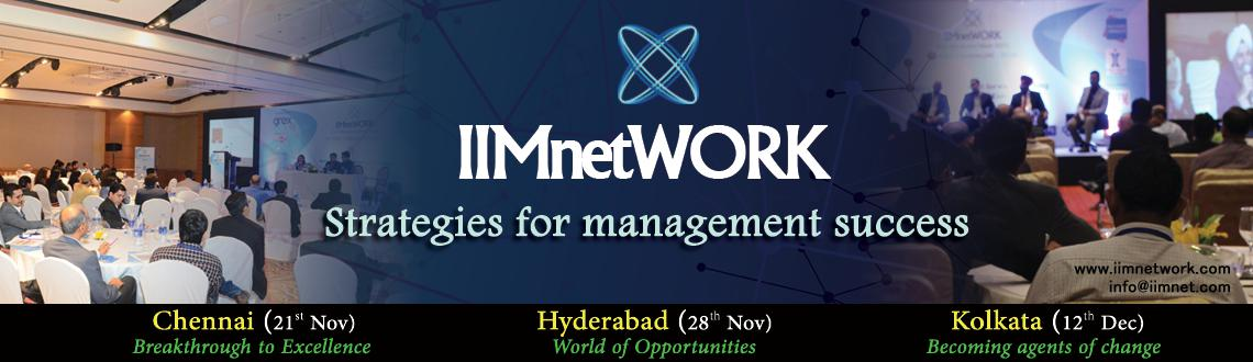 Book Online Tickets for IIMnetWORK Conference @ Hyderabad (Vivan, Hyderabad.                                                          Great Opportunity to meet, greet & network with CEOs, Directors, Founders, Industry Experts, VCs, Consultants etc.. from Big Corpor