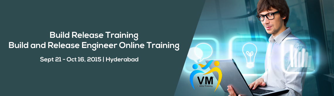 Book Online Tickets for Build Release Training | Build and Relea, Hyderabad. VmOnlineTraining Offering Build and Release Engineer Online Training by our Build and Release Experts.We are providing Build Release Training in Hyderabad.Make a call on 9010478178 For Build Release Training Online. Attend one Build Release Online
