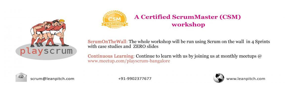 Book Online Tickets for Lets PlayScrum - Chennai : CSM Workshop , Chennai.   You want to PlayScrum; you have reached the right place to learn the rules!       5 Reasons why should you choose PlayScrum CSM Workshop?  1. We believe in Scrum and we PlayScrum The workshop itself w