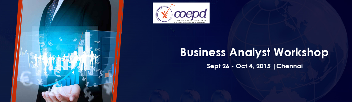 Book Online Tickets for Business Analyst Workshop, Chennai. Welcome to Centre of Excellence for Professional Development (COEPD).