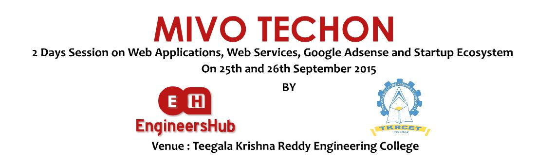 EngineersHub MIVO TECHON - 2 Days Session Web Application Development, Web Services, Google Adsense and Startup Ecosystem at TKR Engineering College