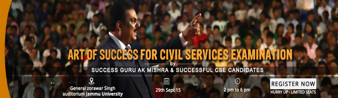 "Book Online Tickets for AK Mishras Art of Success organizing mot, . Jammu, September 2015: Chanakya IAS Academy collaborated with AK Mishra's Art of Success will organize an ""Art of Success"" Seminar at Zoravar Singh Auditorium, Jammu University on 29th September. AK Mishra's Art of Success sem"