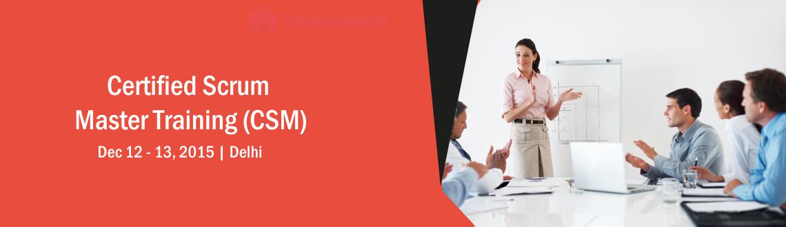 Book Online Tickets for Certified Scrum Master Training (CSM) in, NewDelhi. Certified Scrum Master Training (CSM®) in Delhi