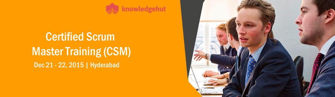 Certified Scrum Master Training (CSM) in Hyderabad