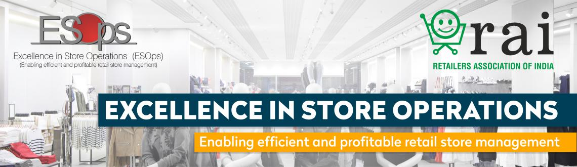 Book Online Tickets for Excellence in Store Operations (ESOps) , Mumbai. ESOps - focuses mainly on achieving great retail performance by enhancing store productivity and profitability.
